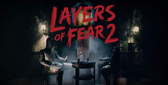 Layers Of Fear 2 Trailer Reveals New Theme And Location