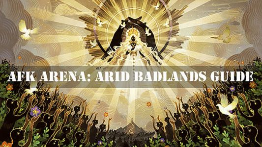 AFK Arena: Arid Badlands Guide