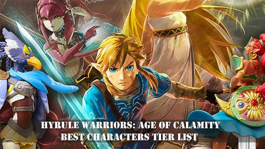 Hyrule Warriors: Age of Calamity Best Characters Tier List Guide