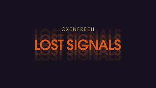 Oxenfree II: Lost Signals Will Run Free in the Fall