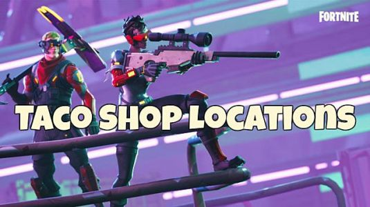 Fornite Taco Shop Locations - Week 9 Challenge