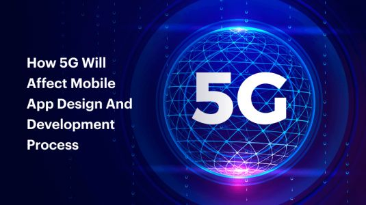 How 5G will affect Mobile App Design and Development Process