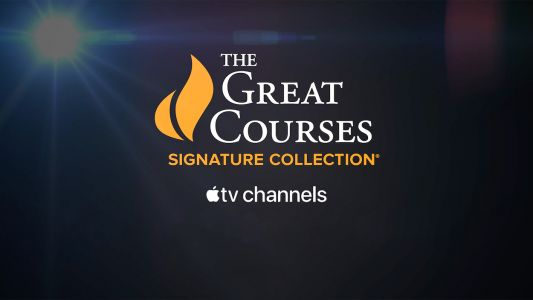 The Great Courses Signature Collection Now Available Through Apple TV Channels