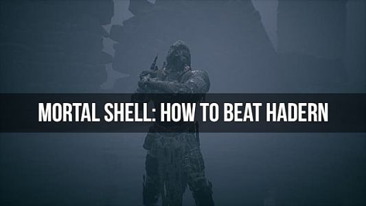 Mortal Shell Boss Guide: How to Beat Hadern