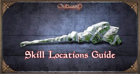 Outward Complete Skill Locations Guide