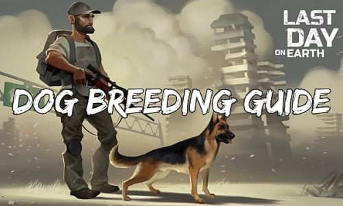 Last Day On Earth: Survival Complete Dog Breeding Guide