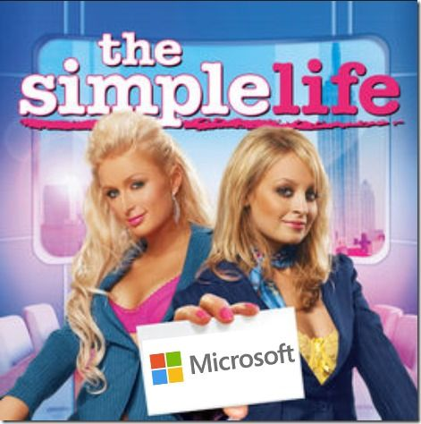 How To Live The Simple Life . . . With Microsoft