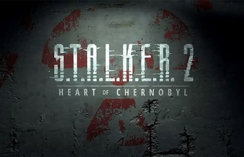 S.T.A.L.K.E.R 2: Heart of Chernobyl Gets New Gameplay Trailer, Release Date