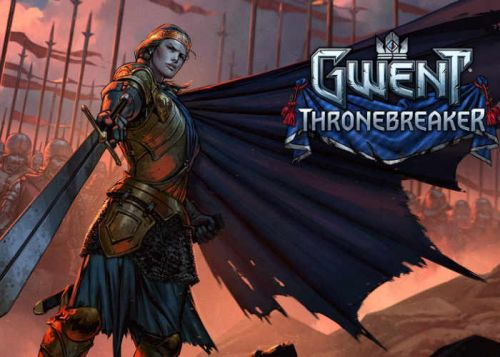 Gwent Thronebreaker Single Player Campaign Delayed Until 2018