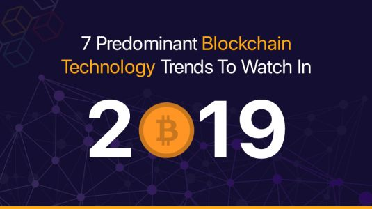 7 Predominant Blockchain Technology Trends To Watch In 2019