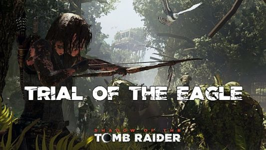 Shadow Of The Tomb Raider: Trial Of The Eagle Collectibles Guide
