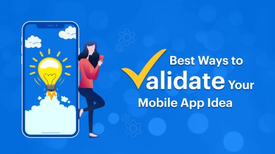 Best Ways to Validate Your Mobile App Idea