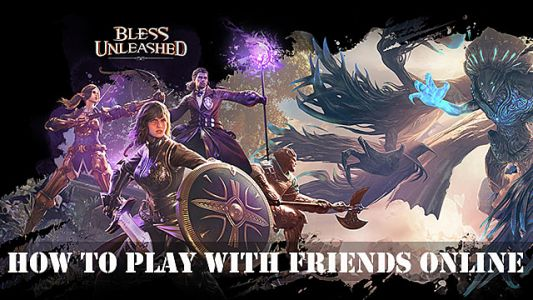 Bless Unleashed: How to Play with Friends