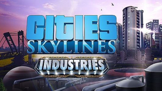 Cities: Skylines Industries DLC Review - A Fantastic Addition