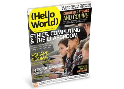 Hello World Issue 6 Features Ethical Computing, Coding And More