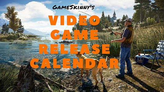 GameSkinny's 2018 Video Game Release Dates