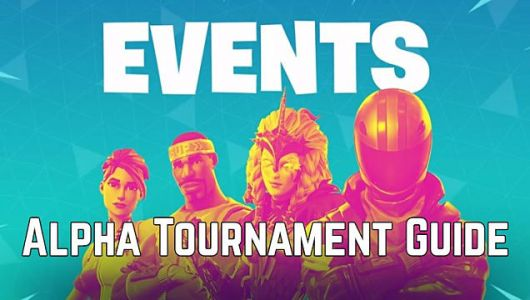 Fortnite Alpha Tournament Guide: How to Get More Points Fast
