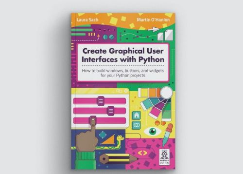 Build Python graphical user interfaces with the new guide from the Raspberry Pi Foundation
