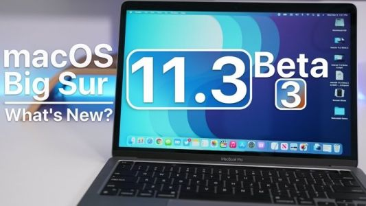What's new in macOS Big Sur 11.3 Beta 3