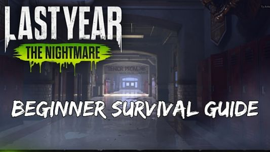 Last Year: The Nightmare Beginner's Survival Guide