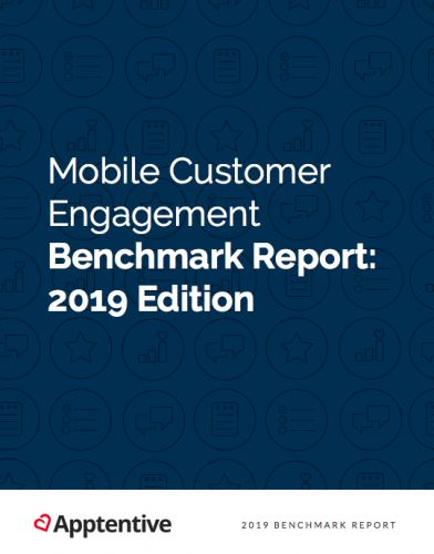 Mobile Customer Engagement Benchmark Report: 2019 Edition