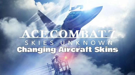 Ace Combat 7: How to Unlock Skins