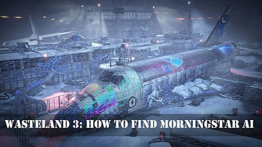 Wasteland 3 Guide: How to Find Morningstar AI