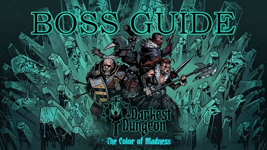 Darkest Dungeon: Color Of Madness DLC Boss Fight Guide