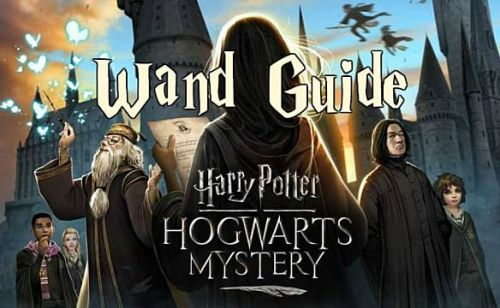 Harry Potter: Hogwarts Mystery Wand Choice Starter Guide