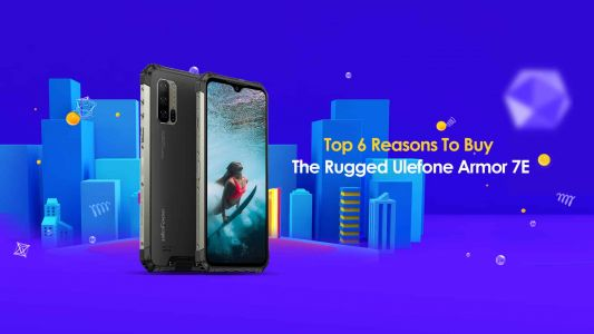 Ulefone Shares 6 Reasons To Purchase The Rugged Armor 7E Handset