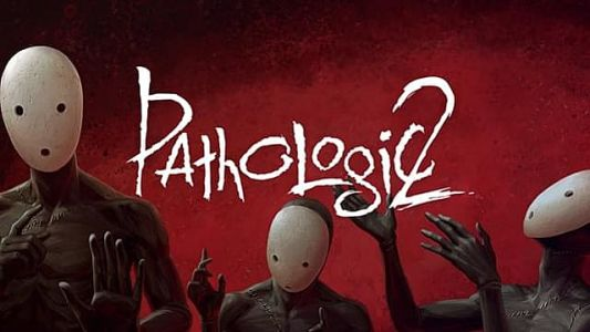 Pathologic 2 to Receive Next Character, the Bachelor