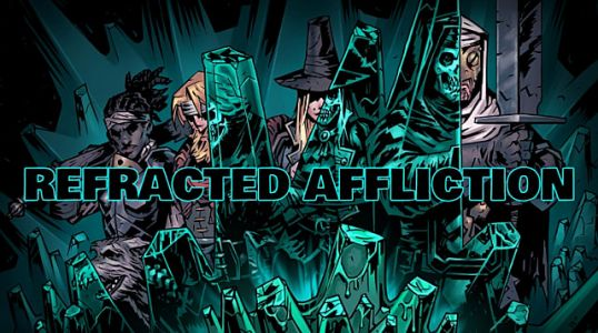 Darkest Dungeon: Color Of Madness DLC Refracted Affliction Guide