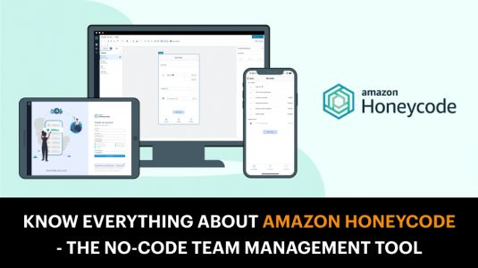 Know Everything About Amazon Honeycode - The No-Code Team Management Tool