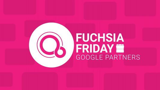 Fuchsia Friday: Samsung, Sony, Huawei, and other Google partners showing interest in Fuchsia