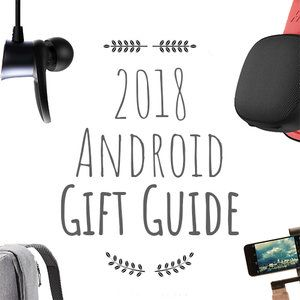 2018 Holiday Gift Guide for the Android user