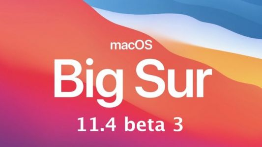 Apple releases macOS Big Sur 11.4 beta 3