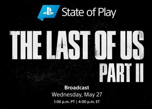 Last of Us Part II gameplay and deep dive reveal tomorrow on State of Play